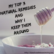 My Top 3 Natural Remedies (and Why I Keep them Around)