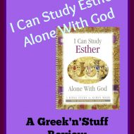I Can Study Esther Alone with God – A Greek'n'Stuff Review